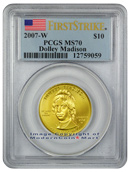 2007-W Dolley Madison $10 First Spouse Gold PCGS MS70 FS Mint State 70 First Strike