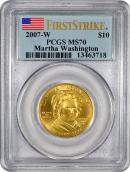 2007-W Martha Washington $10 First Spouse Gold PCGS MS70 FS Mint State 70 First Strike