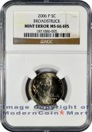 2006-P Jefferson 5C Mint Error Broadstruck NGC MS66 6FS
