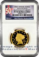 2010-W Buchanan's Liberty $10 First Spouse Gold NGC PF70 UC Proof 70 Ultra Cameo ***TOP 50 LABEL***