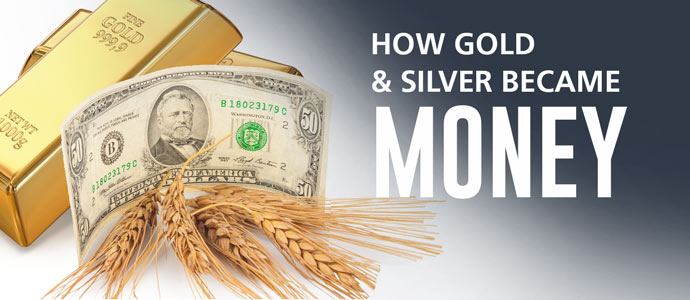 How Gold and Silver Became Money