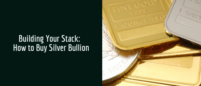 Building Your Stack: How to Buy Silver Bullion Featured Image