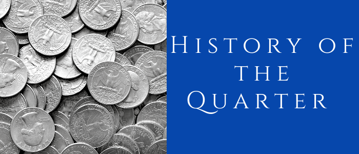 History of Quarter Featured Image